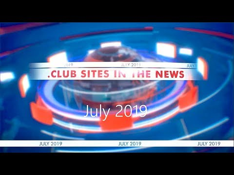 .CLUB Websites in the News – Month of July 2019