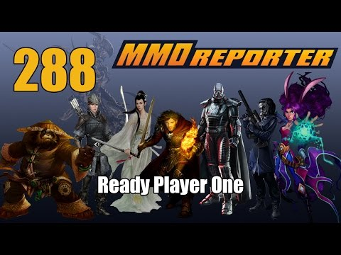 MMO Reporter 288 - Ready Player One