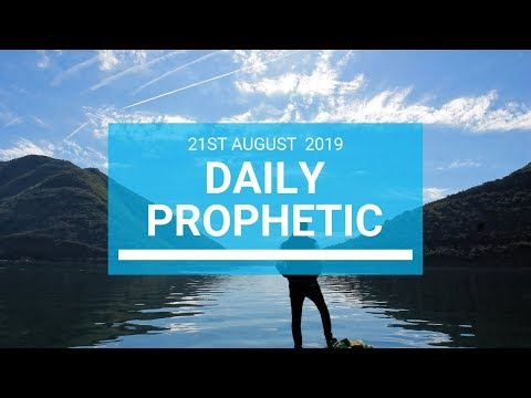 Daily prophetic 21 August 2019  Word 1