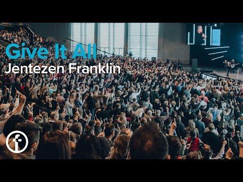 Give It All  Pastor Jentezen Franklin