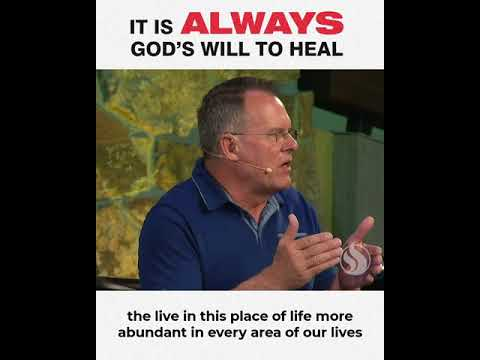 It is ALWAYS Gods Will To Heal