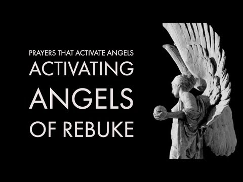 Activating Angels of Rebuke  Prayers That Activate Angels