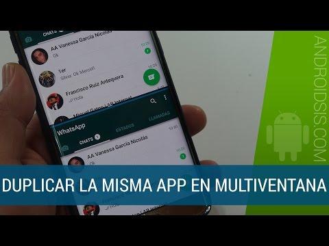 Duplicar WhatsApp en la multiventana de Android Nougat, WhatsApp o cualquier App