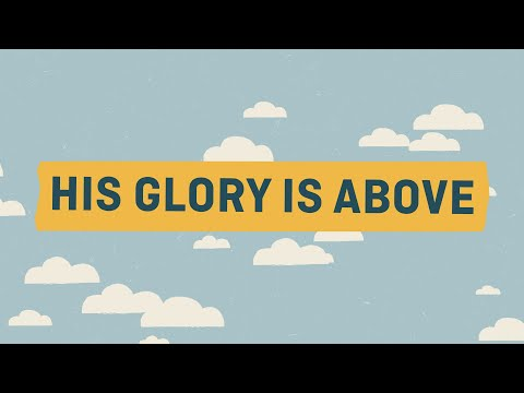 His Glory is Above - Elementary - Hand Motion