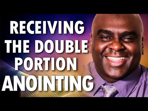 Receiving the Double Portion Anointing