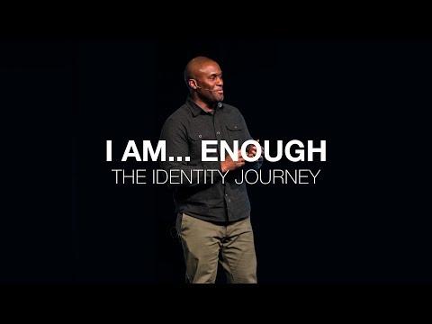 Identity Journey  I am...enough  Exodus 1-3