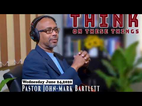 Think on These Things - June 24, 2020