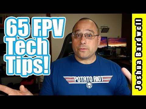 65 Tech Tips For FPV Pilots | YOU DON'T KNOW #40 I GUARANTEE IT - UCX3eufnI7A2I7IkKHZn8KSQ