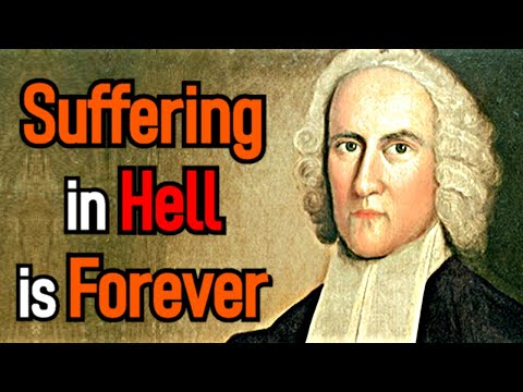 Eternal Torment for the Wicked: Unavoidable and Intolerable - Jonathan Edwards