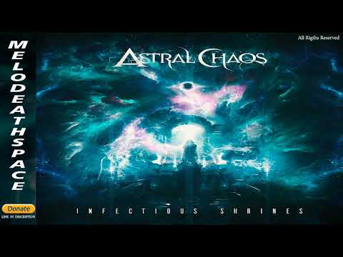 Astral Chaos - Infectious Shrines (2021) (Full)