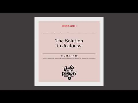 The Solution to Jealousy  Daily Devotional