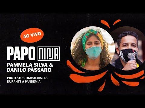 Pammela Silva e Danilo Pássaro - Protestos trabalhistas durante a pandemia | #PapoNINJA