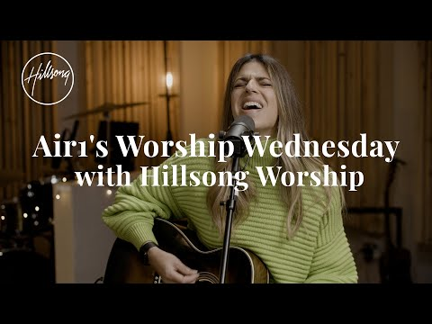 Air1's Worship Wednesday with Hillsong Worship