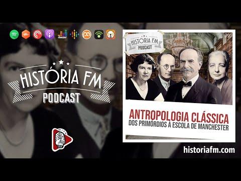 Antropologia Clássica: dos primórdios à Escola de Manchester - História FM, episódio 17