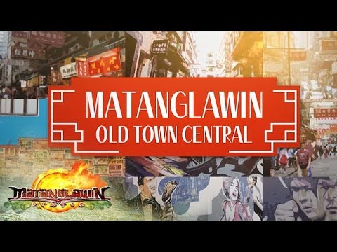 Matanglawin: Old Central Town