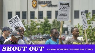 Shoutout: Amazon Workers Go On Strike During Prime Day (TMBS 98)
