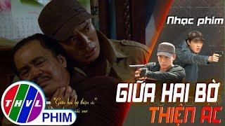 THVL | Nhạc phim Giữa hai bờ thiện ác: Đâu những giấc mơ - Nguyễn Phú Cường