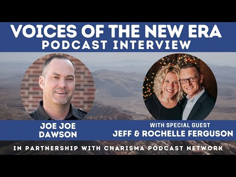 Voices of the New Era with Jeff & Rochelle Ferguson