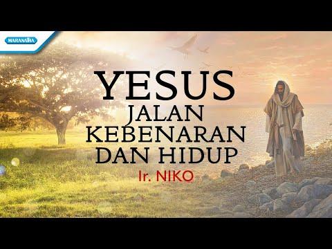 Ir. Niko - Yesus Jalan kebenaran dan hidup