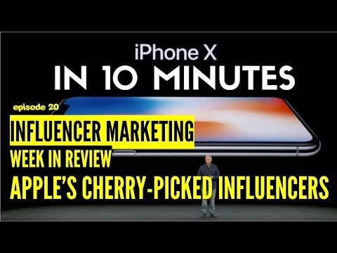 Why did Apple Cherry-Pick their iPhone X Influencers?