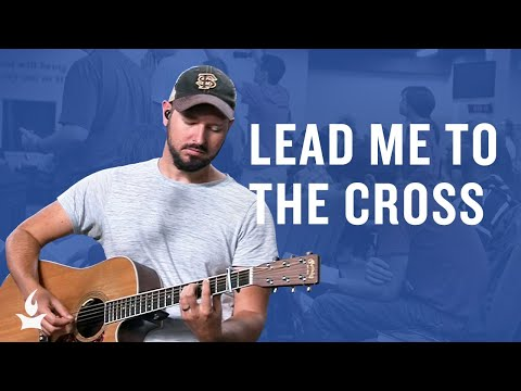 Lead Me to the Cross -- The Prayer Room Live Moment