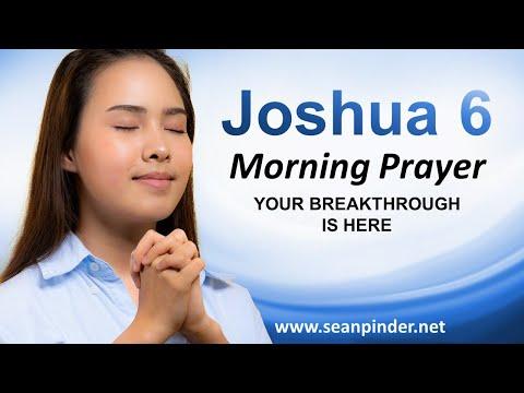 Your BREAKTHROUGH is Here - Joshua 6 - Morning Prayer