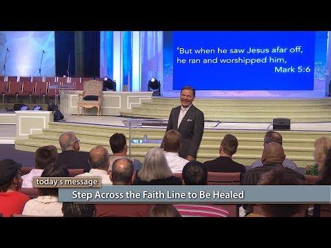 Step Across the Faith Line to Be Healed