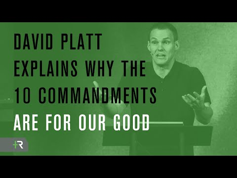 David Platt Explains Why the 10 Commandments are for Our Good