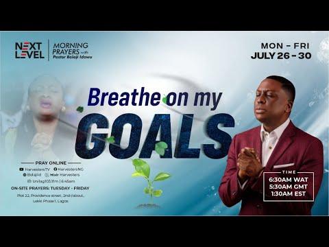 Next Level Prayers  Breathe On My Goals  Pst Bolaji Idowu  26th July 2021