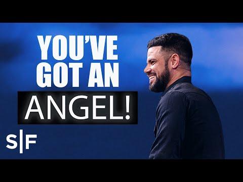 You've Got An Angel!  Steven Furtick