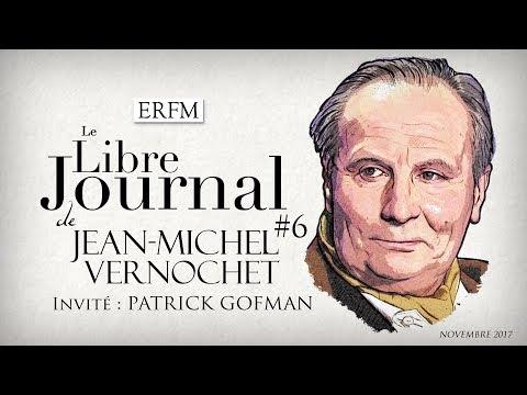 « Le Libre Journal de Jean-Michel Vernochet » N°6 (30 novembre 2017) avec Patrick Gofman Nouvel Ordre Mondial, Nouvel Ordre Mondial Actualit�, Nouvel Ordre Mondial illuminati