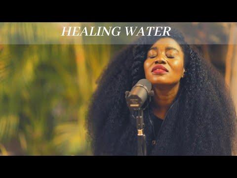 HEALING WATER (Spontaneous Song)- Toyebi, Nosa and TY Bello