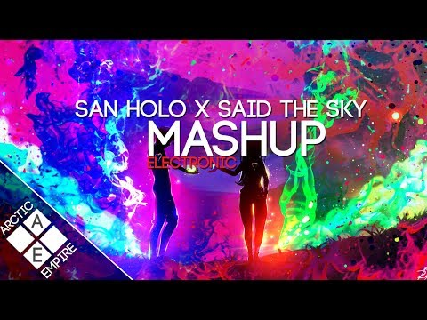 San Holo & Said The Sky - Light & We Rise vs. Show & Tell (Nick Gunner Mashup) | Electronic - UCpEYMEafq3FsKCQXNliFY9A