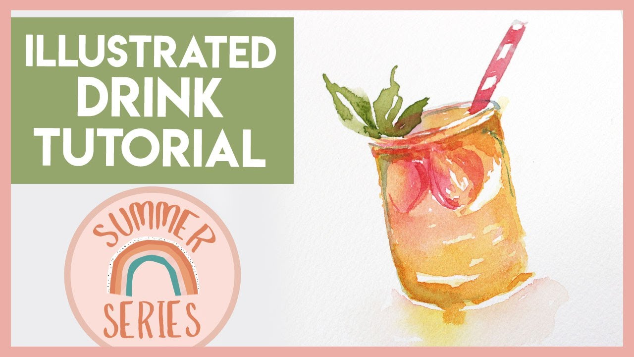 Watercolor Drink - Easy Watercolor Tutorial  (2019 Summer Series)