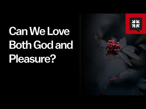 Can We Love Both God and Pleasure? // Ask Pastor John