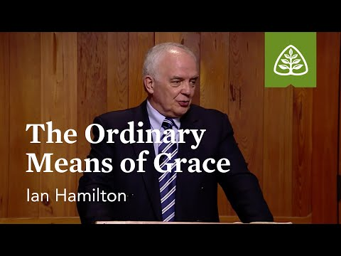 The Ordinary Means of Grace: The Reformed Pastor with Ian Hamilton