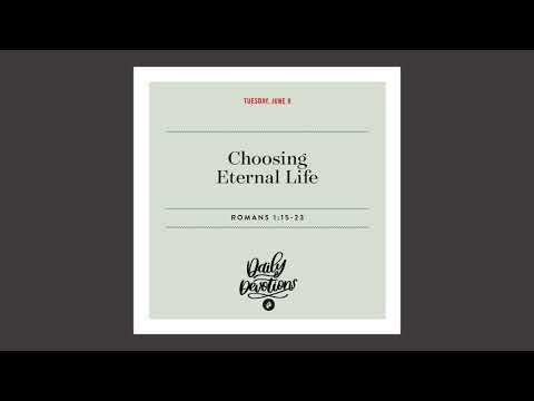 Choosing Eternal Life - Daily Devotional
