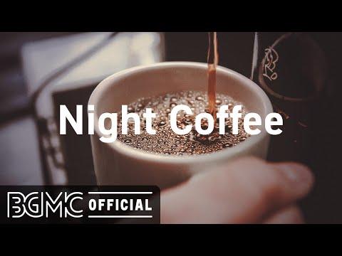 Night Coffee: Lounge Cafe Jazz Playlist - Cafe Bossa Nova and Instrumental Jazz for Study, Work
