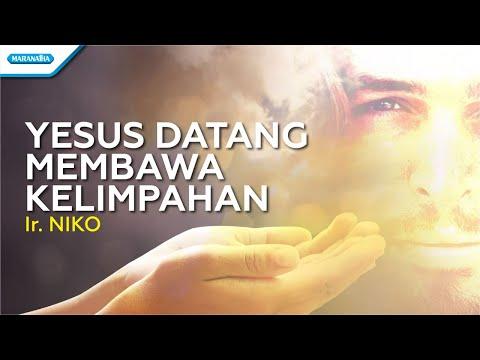 Yesus Datang Membawa Kelimpahan - Ir. Niko (with lyric)