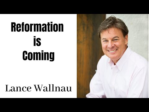 Lance Wallnau - Reformation is coming