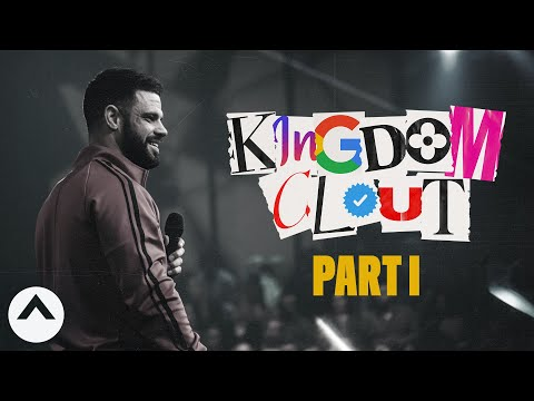 Kingdom Clout Part 1  Pastor Steven Furtick  Elevation Church