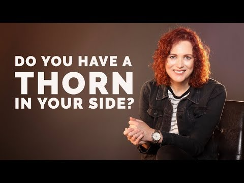 Do You Have a Thorn in Your Side? Watch This...