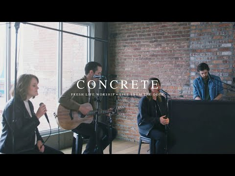 Concrete // Fresh Life Worship // Live from the Deck