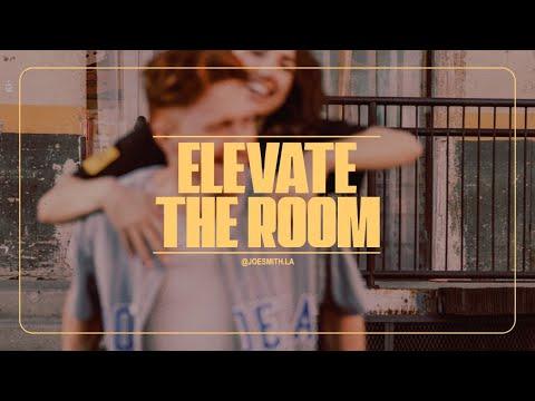 ELEVATE THE ROOM  Joe Smith