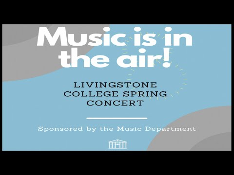 Livingstone College  music & theater arts department 2021 Spring Concert