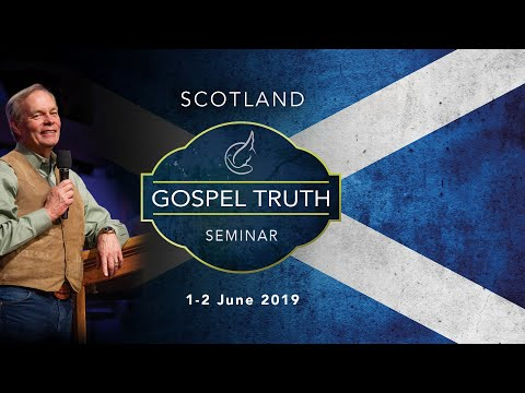Gospel Truth Seminar Scotland - Session 2 - Andrew Wommack - Live from Dumfries