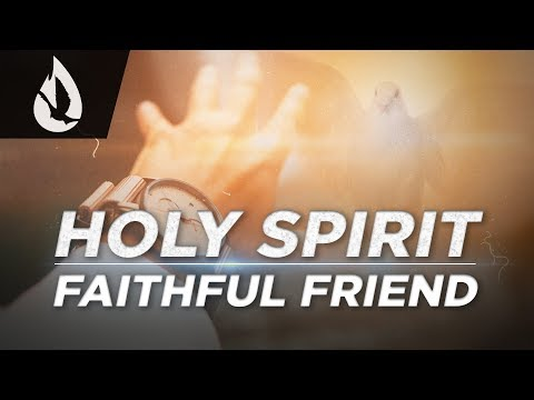 Holy Spirit: Faithful Friend