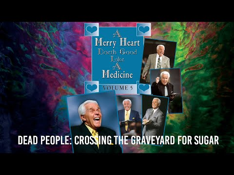 Merry Heart: Dead People: Crossing the Graveyard for Sugar  Jesse Duplantis