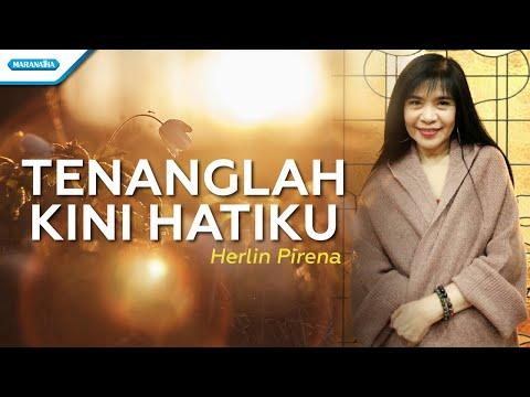 Tenanglah Kini Hatiku - Herlin Pirena (with lyric)