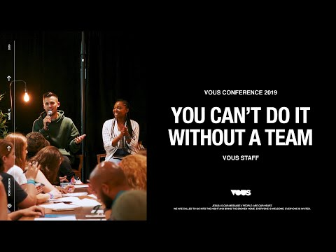 VOUS Staff  VOUS CONFERENCE 2019: You Can't Do It Without A Team